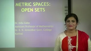 Metric Space part 4 of 7: Open Sets in Hindi Under: E-Learning Program