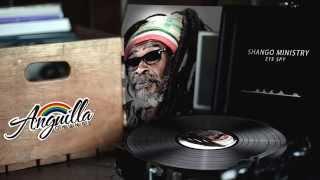 Eye Spy - Shango Ministry | Calypso 2013 | Anguilla Carnival
