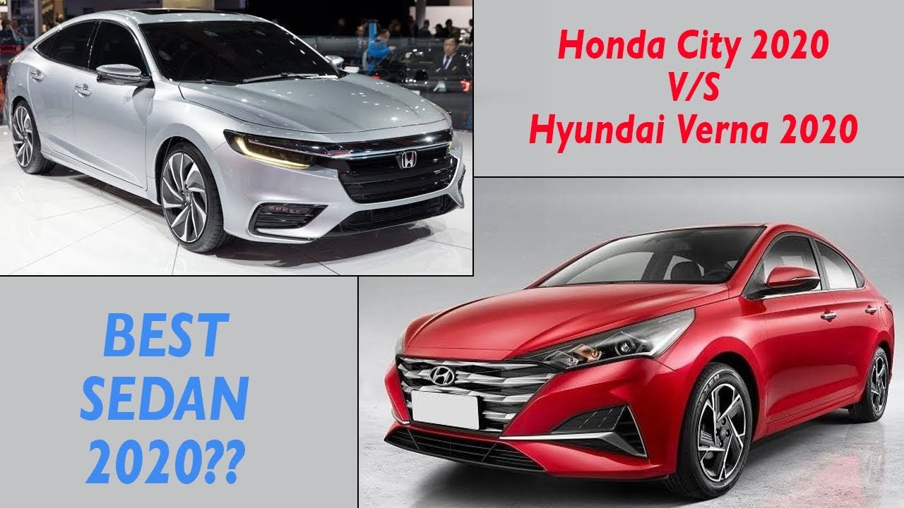 Upcoming Honda City 2020 Vs Hyundai Verna 2020 Best Sedan Cars