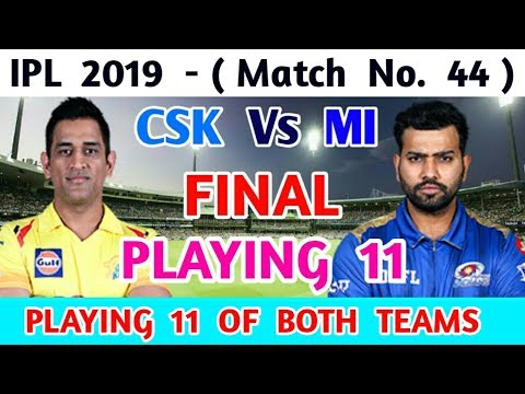 Chennai Super Kings Vs Mumbai Indians Playing 11 | MI Vs CSK Playing 11 | IPL 2019 Match Full HD