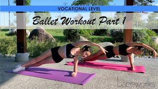 VOCATIONAL LEVEL - Ballet Workout Pt 1