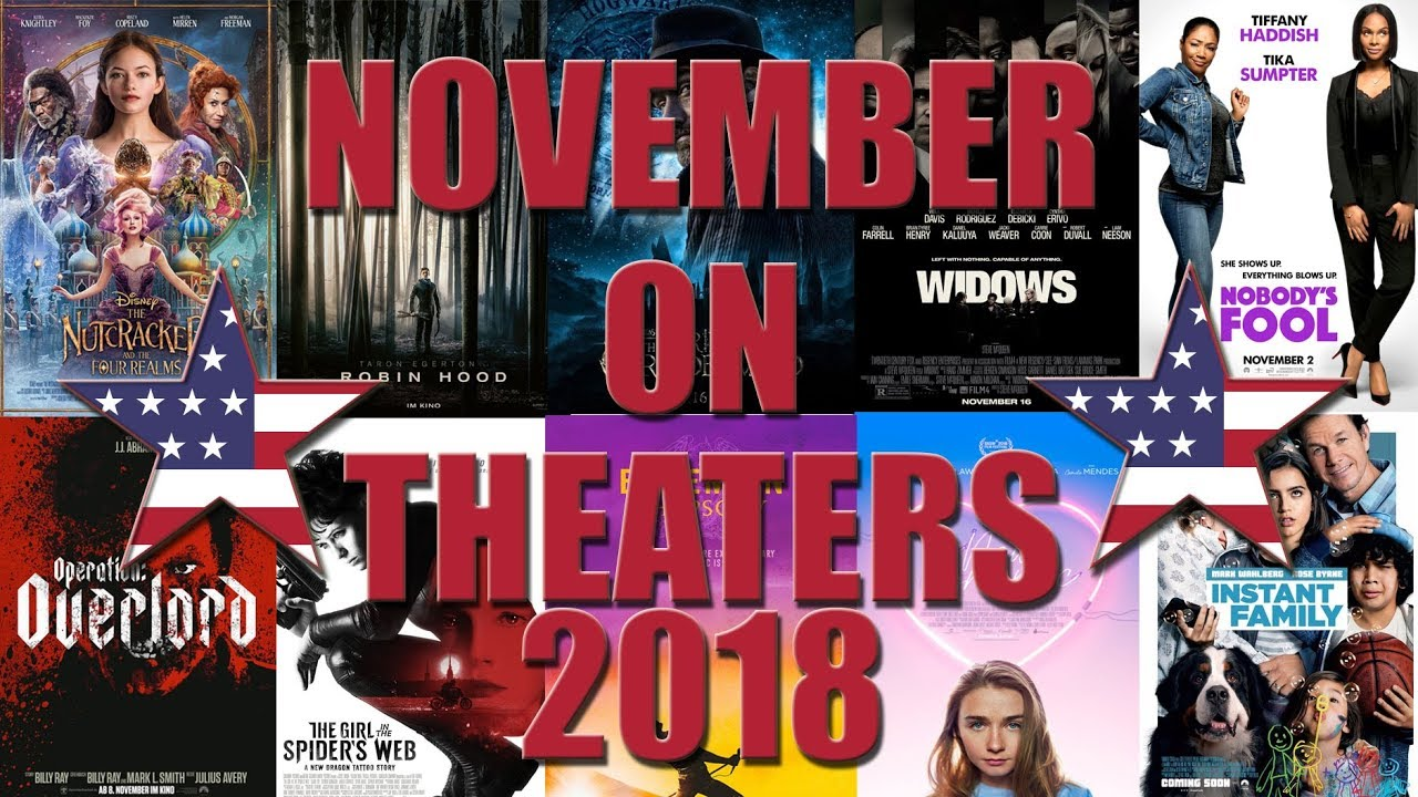 Movies Theaters In 2018: Best New Movies On Theaters November 2018 All Upcoming