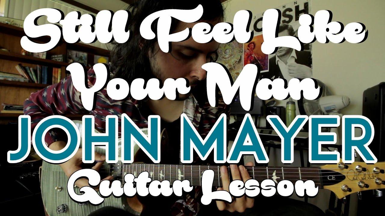 Still feel like your man john mayer guitar lesson tutorial still feel like your man john mayer guitar lesson tutorial how to play hexwebz Image collections