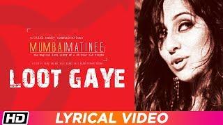 Loot Gaye | Lyrical | Mumbai Matinee | Rahul Bose | Anusha Dandekar | Shashwati