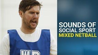 Sounds of Social Sport - Mixed Netball