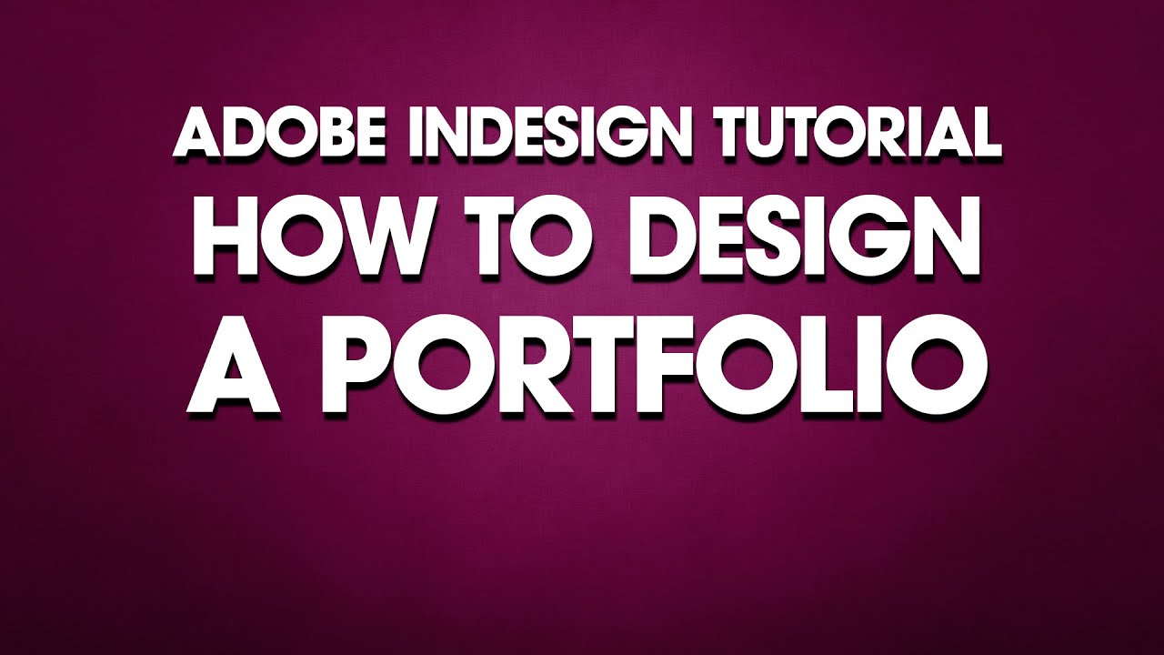 InDesign Tutorial How to Design a Portfolio - YouTube