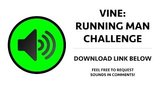Vine - Running Man Challenge Sound Effect