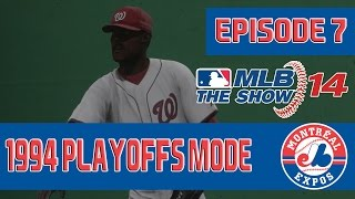 Road to MLB 15 The Show - 1994 Montreal Expos Playoffs Playthrough (MLB 14 Gameplay) [EP7]
