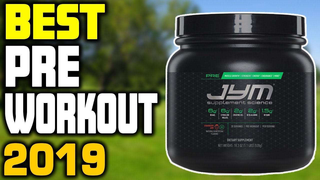 Best Preworkout 2019 5 Best PreWorkouts in 2019   YouTube