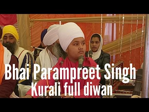 BHAI PARAMPREET SINGH JI Full Diwan( Kurali )