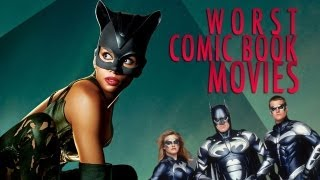 The 5 Worst Comic Book Movies Of All Time!