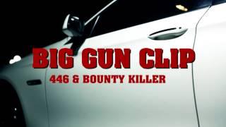 BIG GUN CLIP / 446 & BOUNTY KILLA