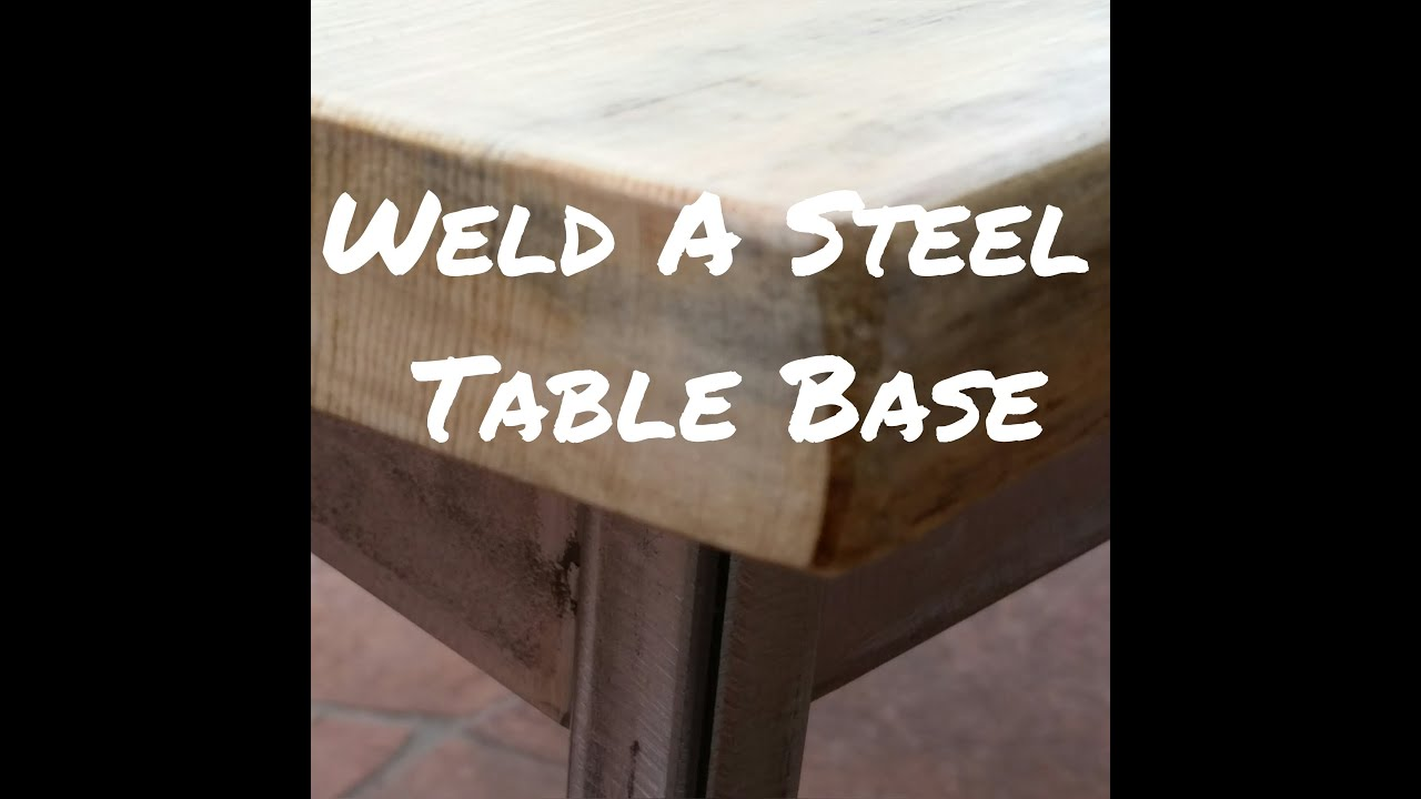 Welding A Steel Table Base YouTube - Welded table base