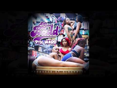 9th Ward - SupahBadd (New Orleans Bounce) Explicit