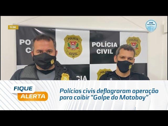 """""""Operação Potoqueiro"""": Polícias civis deflagraram operação para coibir """"Golpe do Motoboy"""""""