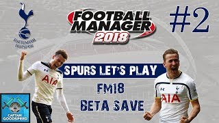 FM18 Tottenham | Spurs FM18 Beta Let's Play E02: RECORD SIGNINGS + EUROPE! | Football Manager 2018