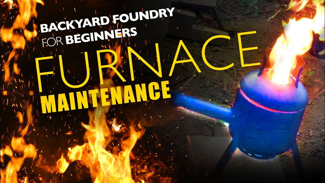 Backyard Metal Casting Furnace beginner backyard metal casting - foundry furnace maintenance - youtube