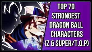 Video Top 70 Strongest Dragon Ball Characters {Z, Super, Movies & OVA's}[Series Finale] download MP3, 3GP, MP4, WEBM, AVI, FLV Juli 2018