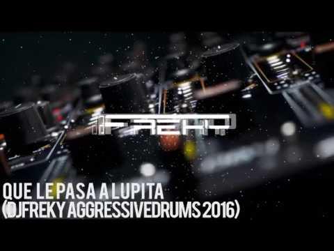 Que le pasa a Lupita (Dj Freky Remix)