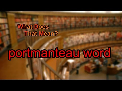 What does portmanteau word mean?