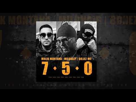Malik Montana – 7 5 0 ft.Milonair, Bonez Mc