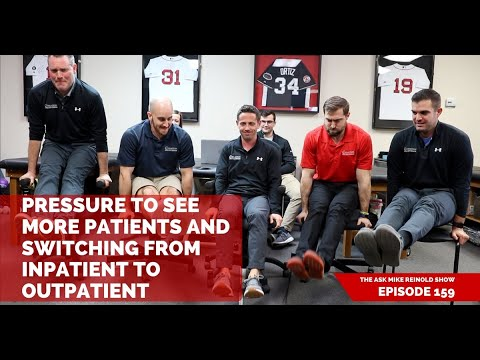 Pressure To See More Patients And Switching From Inpatient To Outpatient