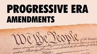 Progressive Era Amendments to the Constitution (APUSH) - @TomRichey