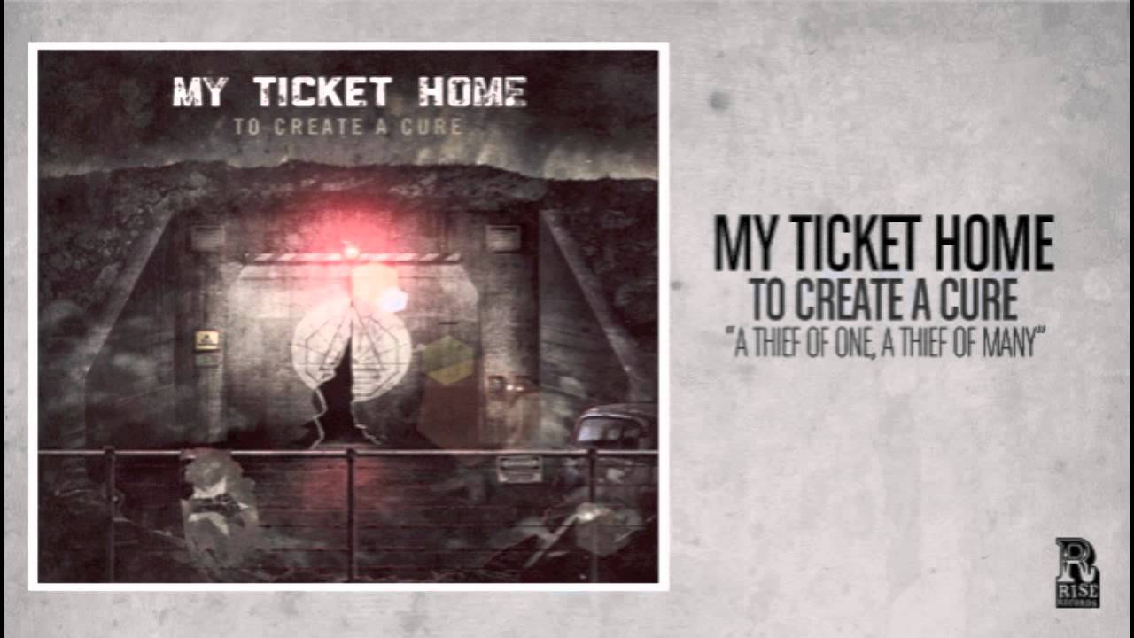 My Ticket Home — A Theif of One, A Theif of Many