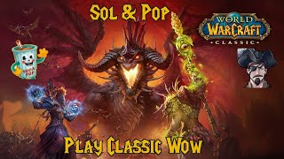 Sol & Pop's Classic WoW Nostalgia Live Stream 9