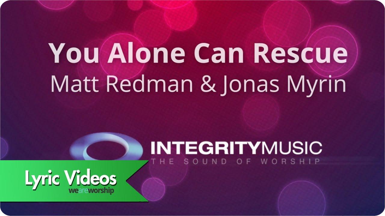 matt-redman-you-alone-can-rescue-lyric-video-weareworshipmusic