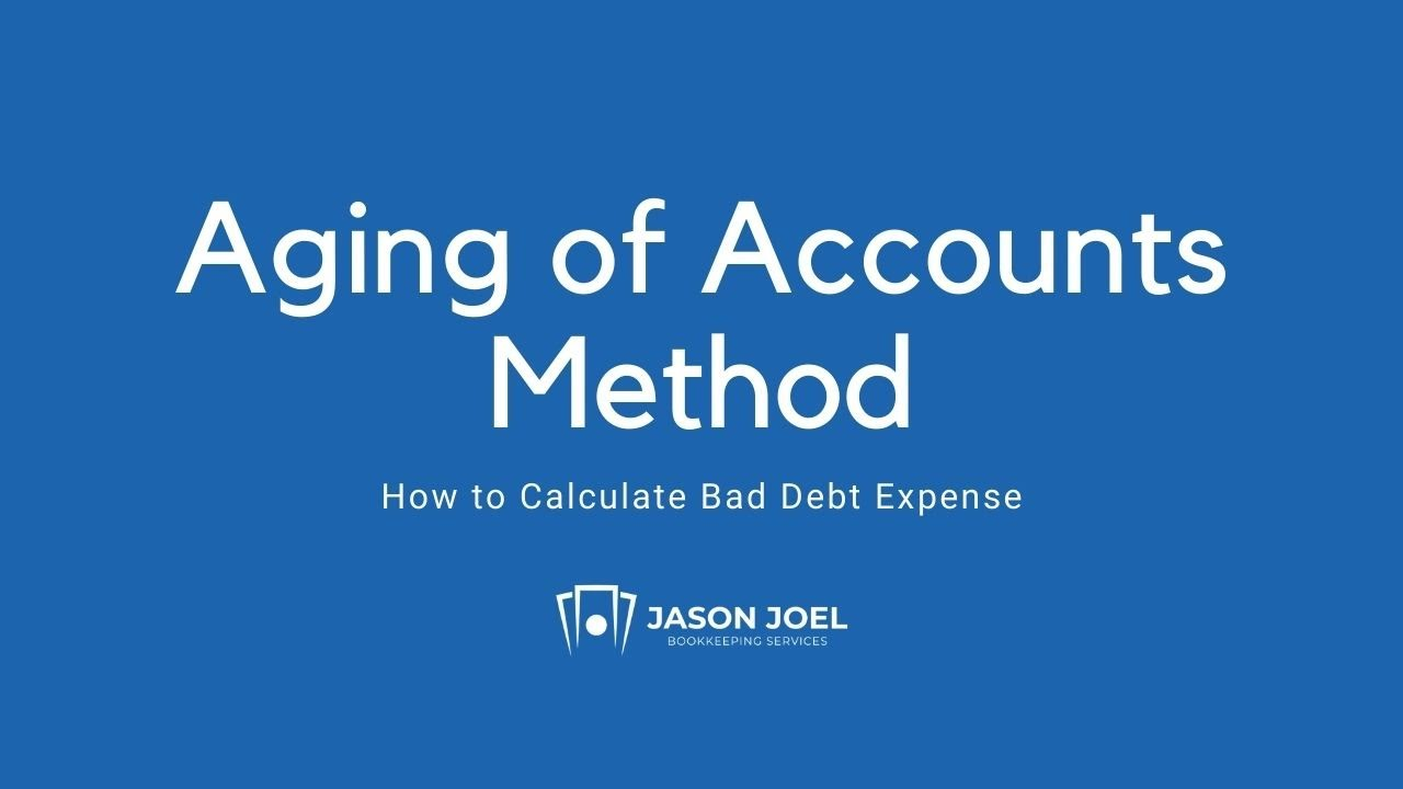 Aging of Accounts Method
