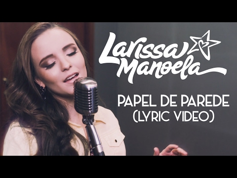 Larissa Manoela - Papel de Parede (Lyric Video)