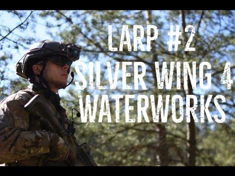 LARP #2   Silver Wing 4: Waterworks