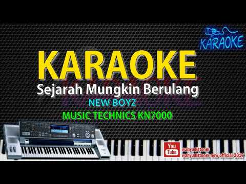 Karaoke New Boyz - Sejarah Mungkin Berulang - Technics KN7000 HD Quality Video Lirik No Vocal 2018