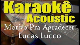 Baixar Lucas Lucco - Motivo Pra Agradecer (Karaokê Acústico) playback