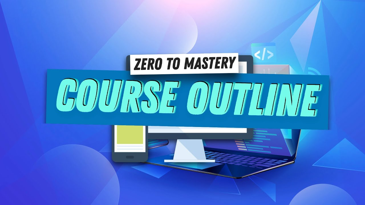 Course Outline for Complete Web Developer in 2021: Zero to Mastery