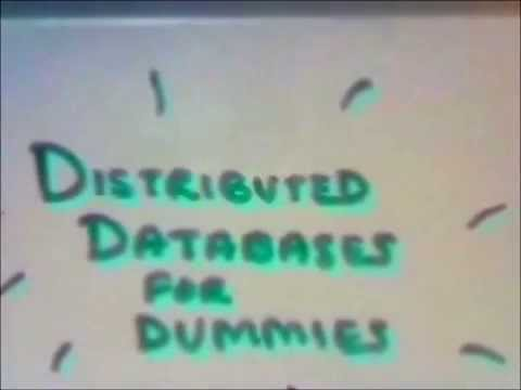 Distributed Databases For Dummies