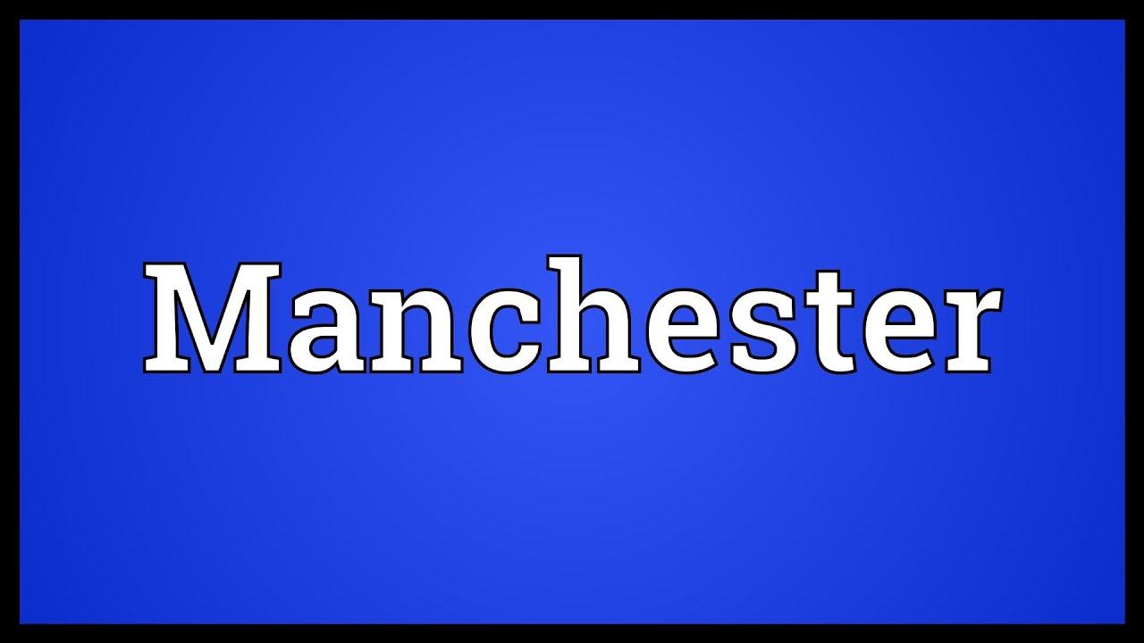 Manchester Meaning - Самые лучшие видео