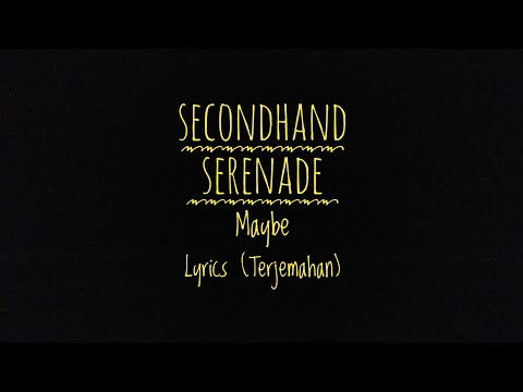 Maybe (A Naked Twist In My Story Version) - Secondhand Serenade - Lyrics (Terjemahan)