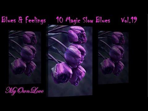 Blues & Feelings ~10 Magic Slow Blues Vol. 19