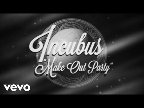 Incubus – Make Out Party