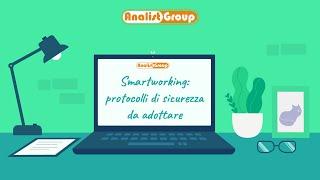 Smartworking: protocolli di sicurezza da adottare - Sicurezza nei luoghi di lavoro