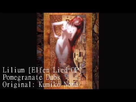 Pomegranate Dubs: Lilium [Elfen Lied]