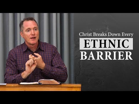 Christ Breaks Down Every Ethnic Barrier - Tim Conway