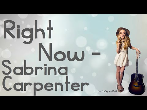 Right Now (With Lyrics) - Sabrina Carpenter