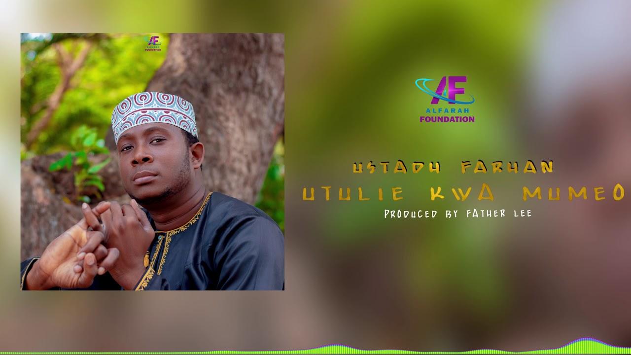 Download QASWIDA MPYA 2021 USTADH FARHAN- KATULIE KWA MUMEO (ROHO YANGU NIACHIE)