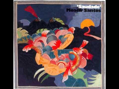 Moacir Santos - A Saudade Mata a Gente (1974)