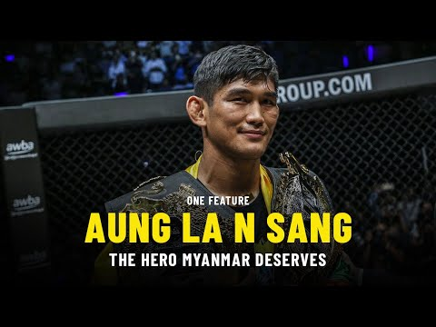 ONE Feature | Aung La N Sang Is The Hero Myanmar Deserves