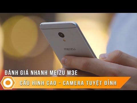 Đánh giá nhanh Meizu M3E - Cấu hình khủng, Camera tuyệt đỉnh