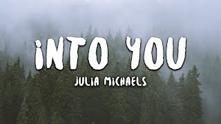 Julia Michaels - Into You (Lyrics)